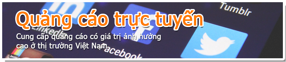 Online Advertising Providing highly cost-effective advertising techniques built for the Vietnam market